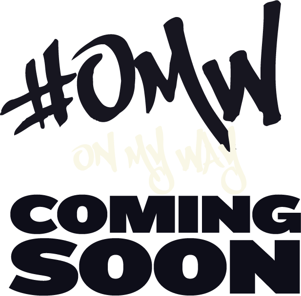 #OMW On my way Coming Soon